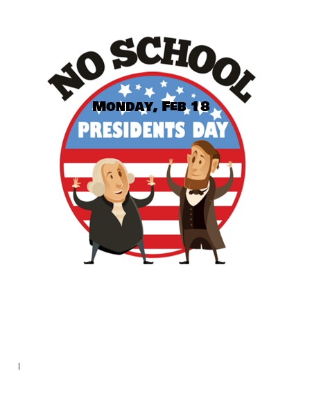 Monday, February 18th - President's Day: No School