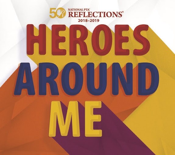 """Heroes Around Me,"" 2018 PTA Reflections Contest"