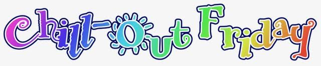 Sign up for Chill-Out Friday!
