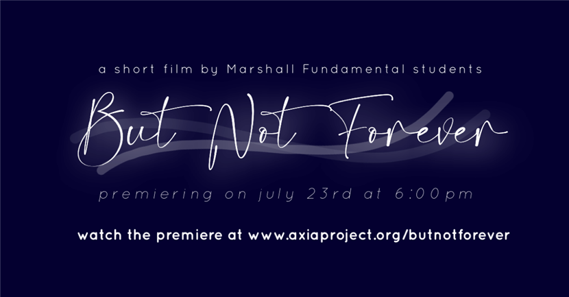 But Not Forever - a short film written, produced, and directed by students.