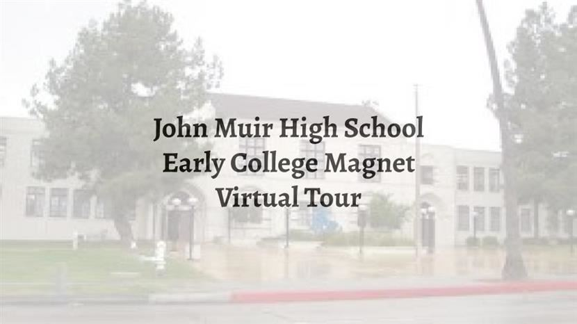 John Muir High School Early College Magnet Virtual Tour